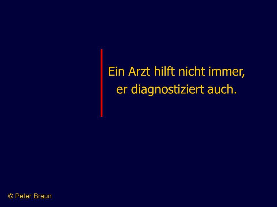 Ein Arzt hilft nicht immer, er diagnostiziert auch. © Peter Braun