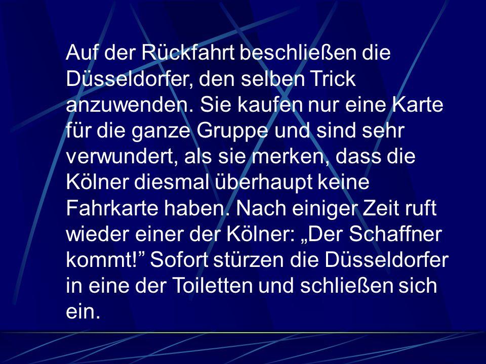 Auf der Rückfahrt beschließen die Düsseldorfer, den selben Trick anzuwenden.