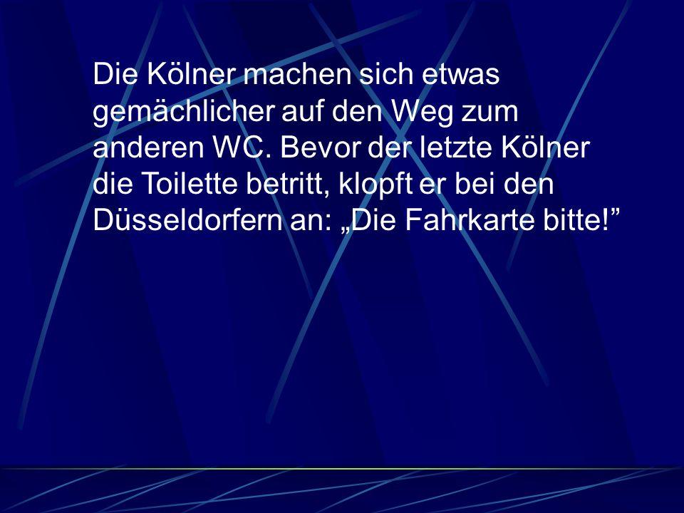 Die Kölner machen sich etwas gemächlicher auf den Weg zum anderen WC.