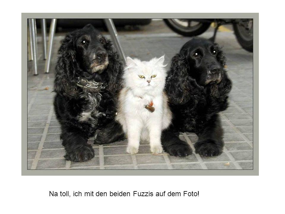 Na toll, ich mit den beiden Fuzzis auf dem Foto!