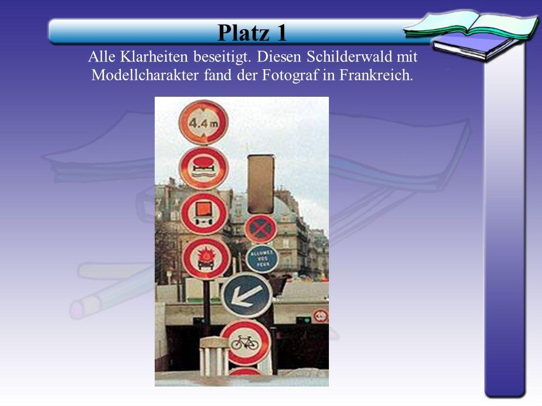 Platz 2 In diese Gasse in Frankreich darf man nicht einfahren. Wer's trotzdem tut hat Vorrang vor dem Gegenverkehr.