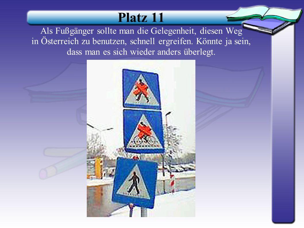 Platz 12 Wer wirft denn da mit Steinen? In Österreich richtet man extra Baustellen dafür ein.