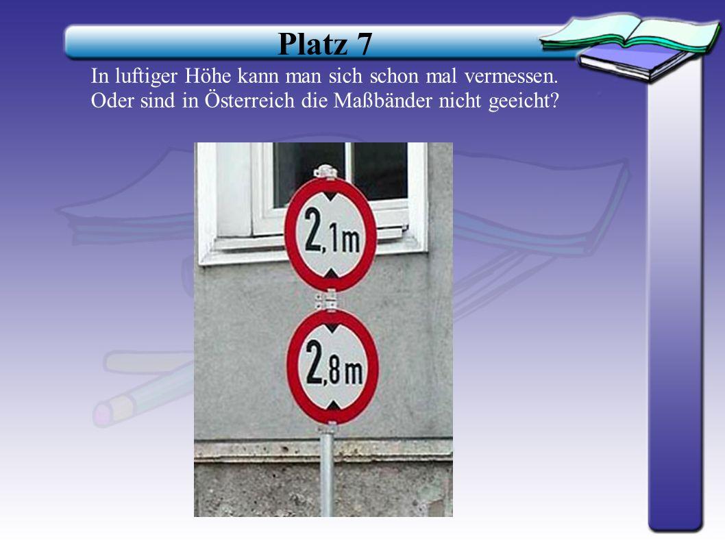 Platz 8 Warum einfach, wenn's umständlich auch geht, dachte man sich in Deutschland. Hier heißt es rund um die Uhr