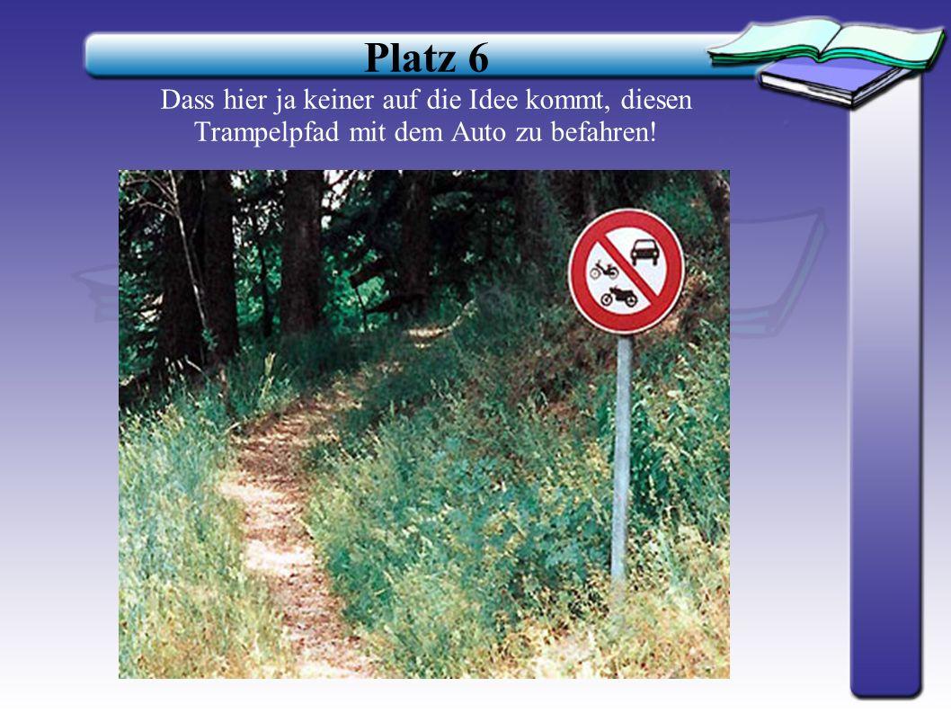 Platz 7 In luftiger Höhe kann man sich schon mal vermessen. Oder sind in Österreich die Maßbänder nicht geeicht?
