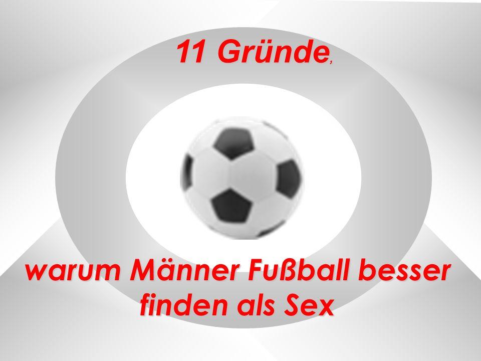 warum Männer Fußball besser finden als Sex 11 Gründe,