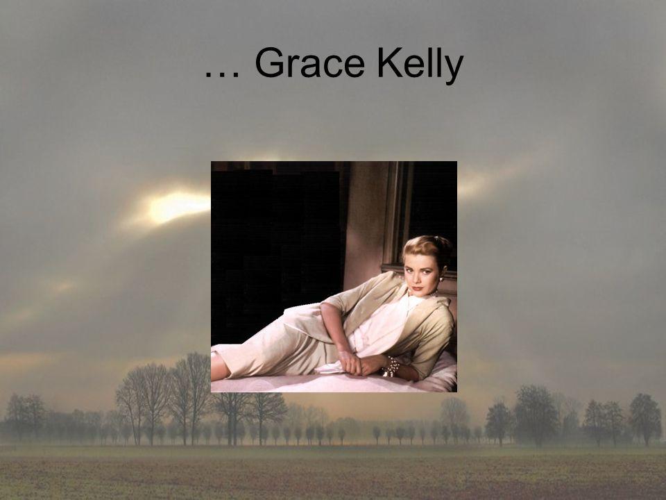 … Grace Kelly