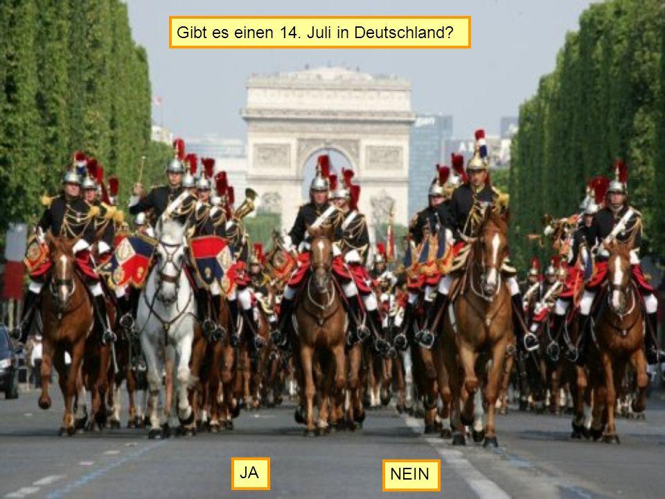Gibt es einen 14. Juli in Deutschland? JA NEIN