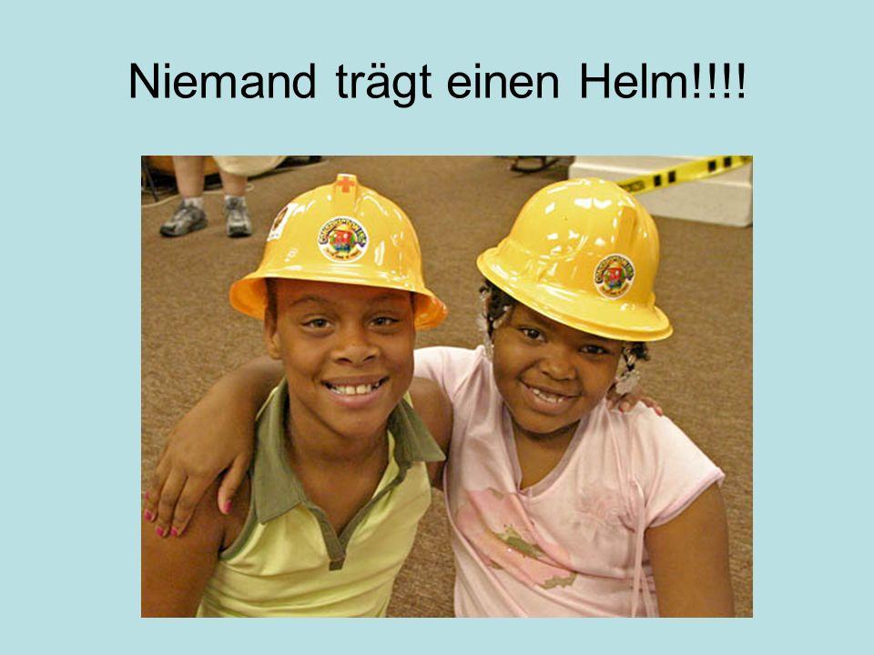 Niemand trägt einen Helm!!!!
