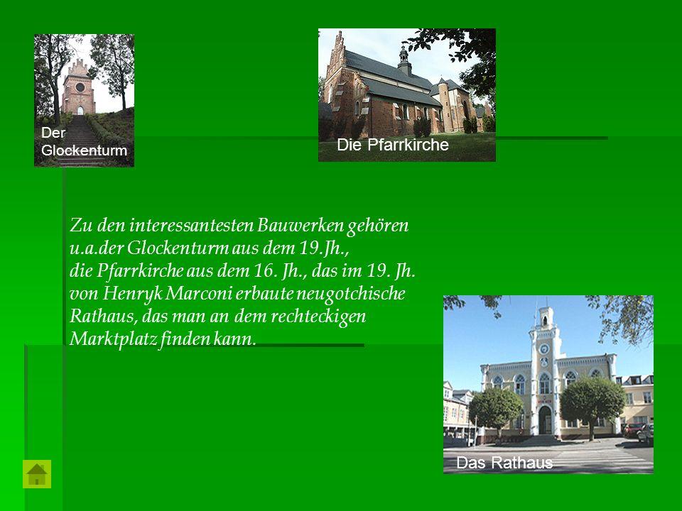 Zu den interessantesten Bauwerken gehören u.a.der Glockenturm aus dem 19.Jh., die Pfarrkirche aus dem 16. Jh., das im 19. Jh. von Henryk Marconi erbau