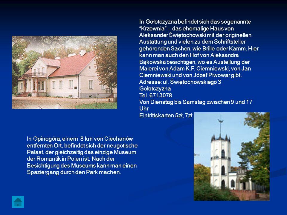 In Gołotczyzna befindet sich das sogenannte Krzewnia – das ehemalige Haus von Aleksander Świętochowski mit der originellen Austattung und vielen zu de
