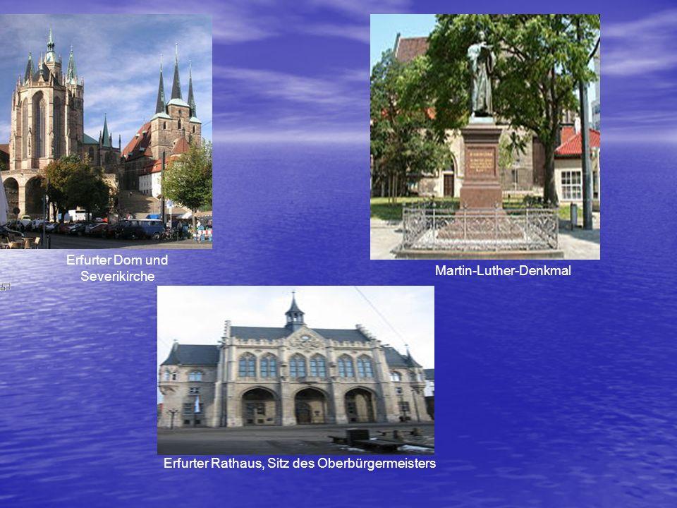Erfurter Dom und Severikirche Martin-Luther-Denkmal Erfurter Rathaus, Sitz des Oberbürgermeisters