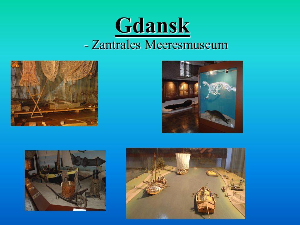 Gdansk - Zantrales Meeresmuseum