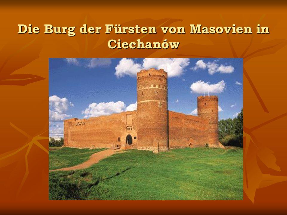 Die Burg der Fürsten von Masovien in Ciechanów