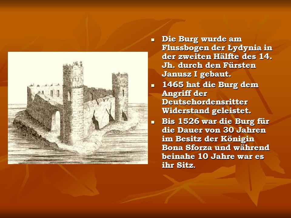 Die Burg wurde am Flussbogen der Łydynia in der zweiten Hälfte des 14.
