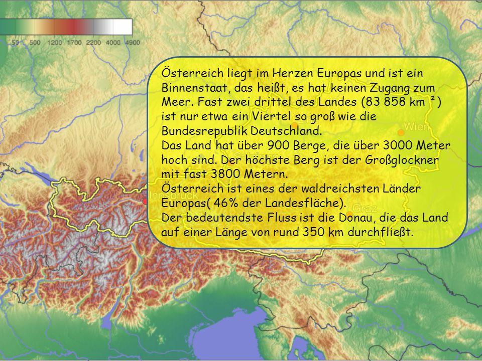 Österreich liegt im Herzen Europas und ist ein Binnenstaat, das heißt, es hat keinen Zugang zum Meer.