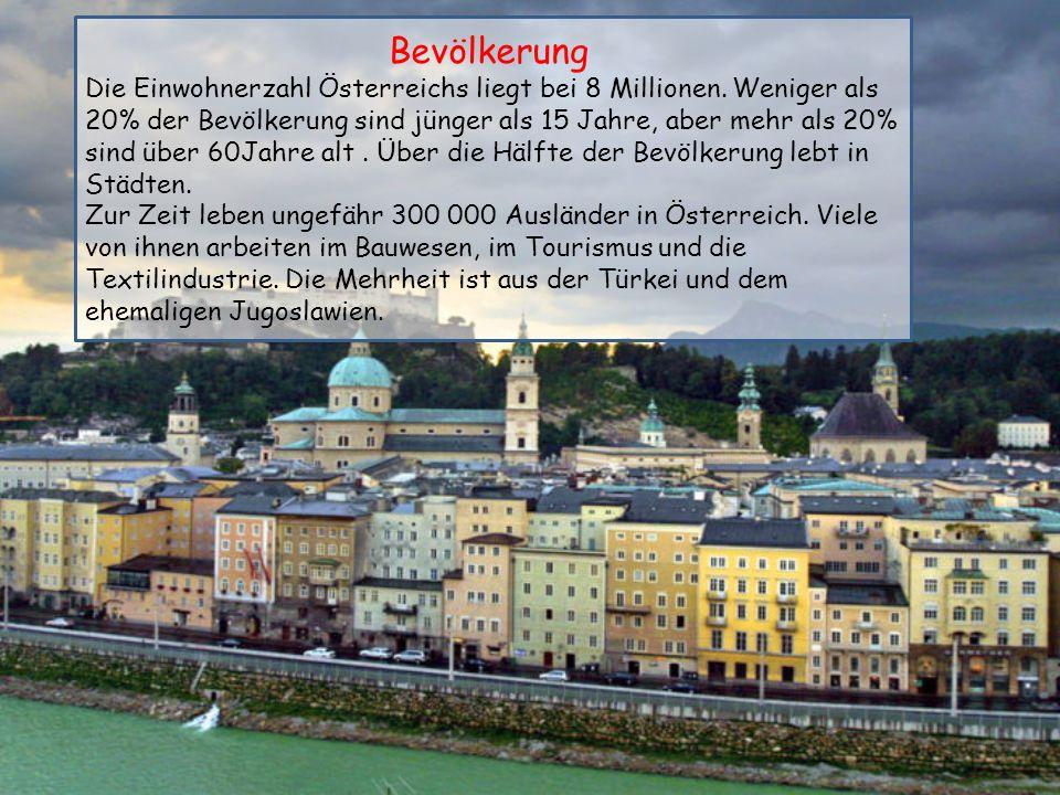 Bevölkerung Die Einwohnerzahl Österreichs liegt bei 8 Millionen.