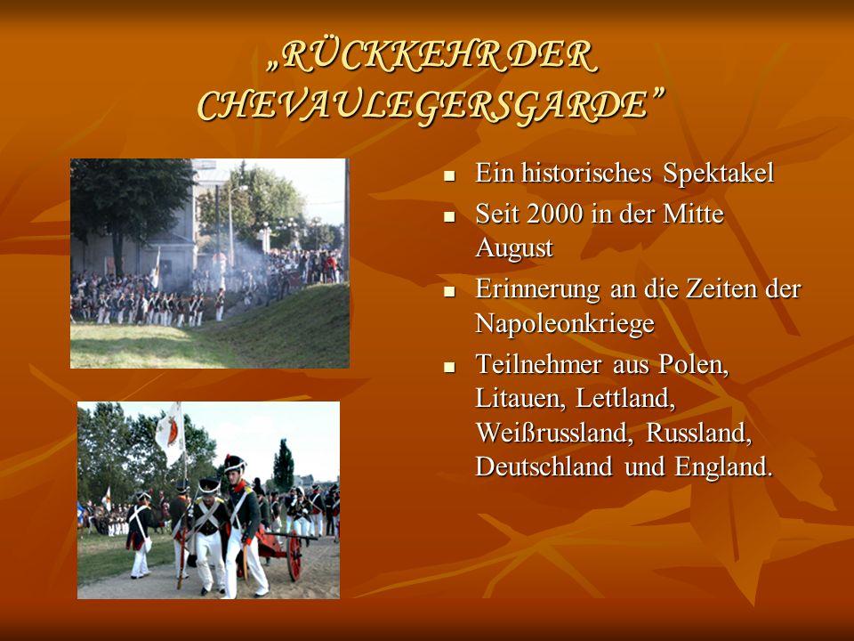 RÜCKKEHR DER CHEVAULEGERSGARGE RÜCKKEHR DER CHEVAULEGERSGARGE Das Programm sieht: die Vorführung des Militär s, der Schlachten, Lagerplätze, u.