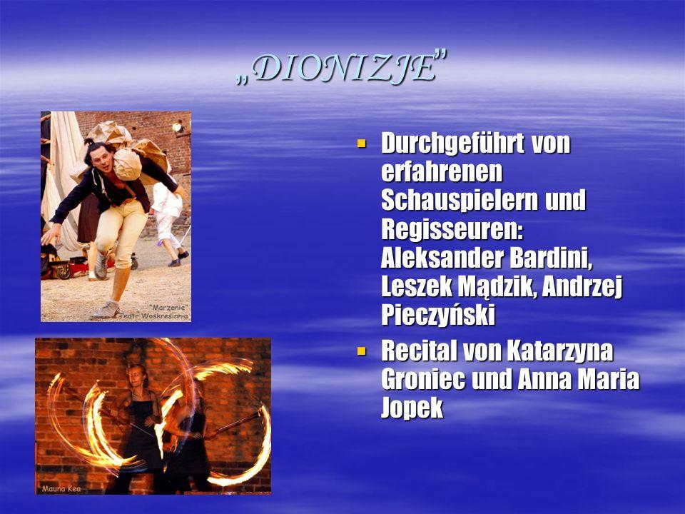 DIONIZJE Seit 2001 findet das Festival unter freiem Himmel in der Burg der Masowischen Fürsten Seit 2001 findet das Festival unter freiem Himmel in der Burg der Masowischen Fürsten