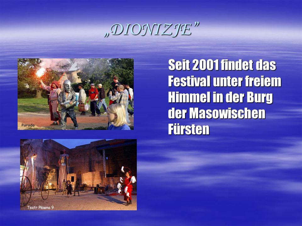 DIONIZJE Nationales Theaterfestival Datum: 17- 18 September Name des Festivals bezieht sich auf altgriechisches Fest Verbindung mit dem Kult von Dionizos