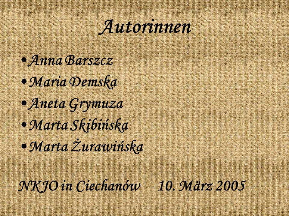 Autorinnen Anna Barszcz Maria Demska Aneta Grymuza Marta Skibińska Marta Żurawińska NKJO in Ciechanów 10.