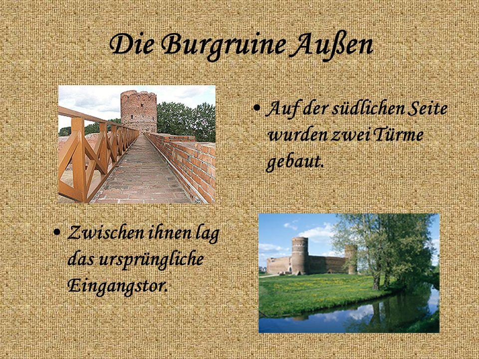 Die Burgruine Außen Auf der südlichen Seite wurden zwei Türme gebaut.