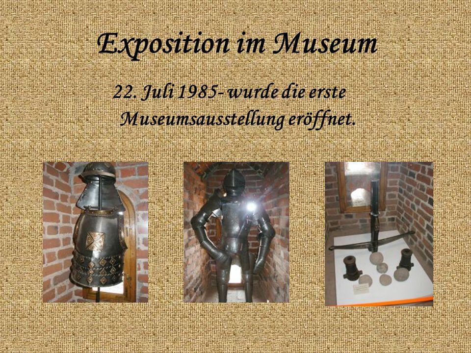 Exposition im Museum 22. Juli 1985- wurde die erste Museumsausstellung eröffnet.