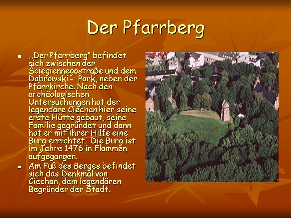 Der Pfarrberg,,Der Pfarrberg befindet sich zwischen der Ściegiennegostraβe und dem Dąbrowski - Park, neben der Pfarrkirche.