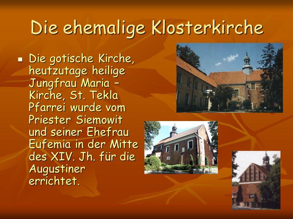 Die ehemalige Klosterkirche Die gotische Kirche, heutzutage heilige Jungfrau Maria – Kirche, St.