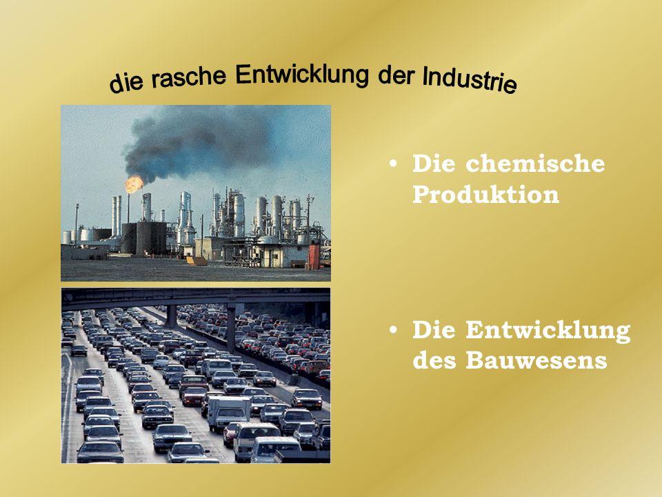 Die chemische Produktion Die Entwicklung des Bauwesens