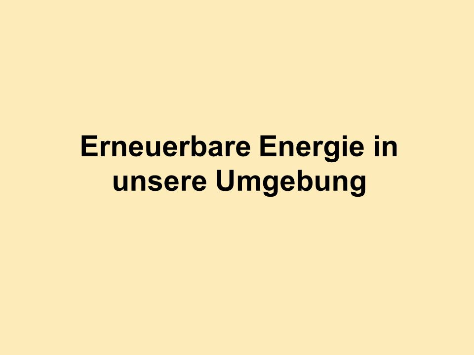 Erneuerbare Energie in unsere Umgebung