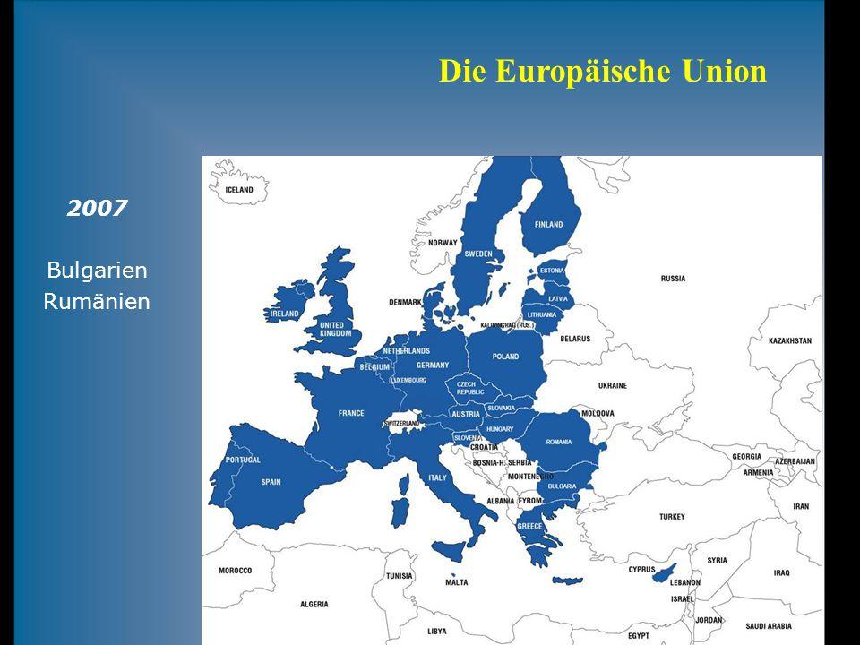 Die Europäische Union 2007 Bulgarien Rumänien