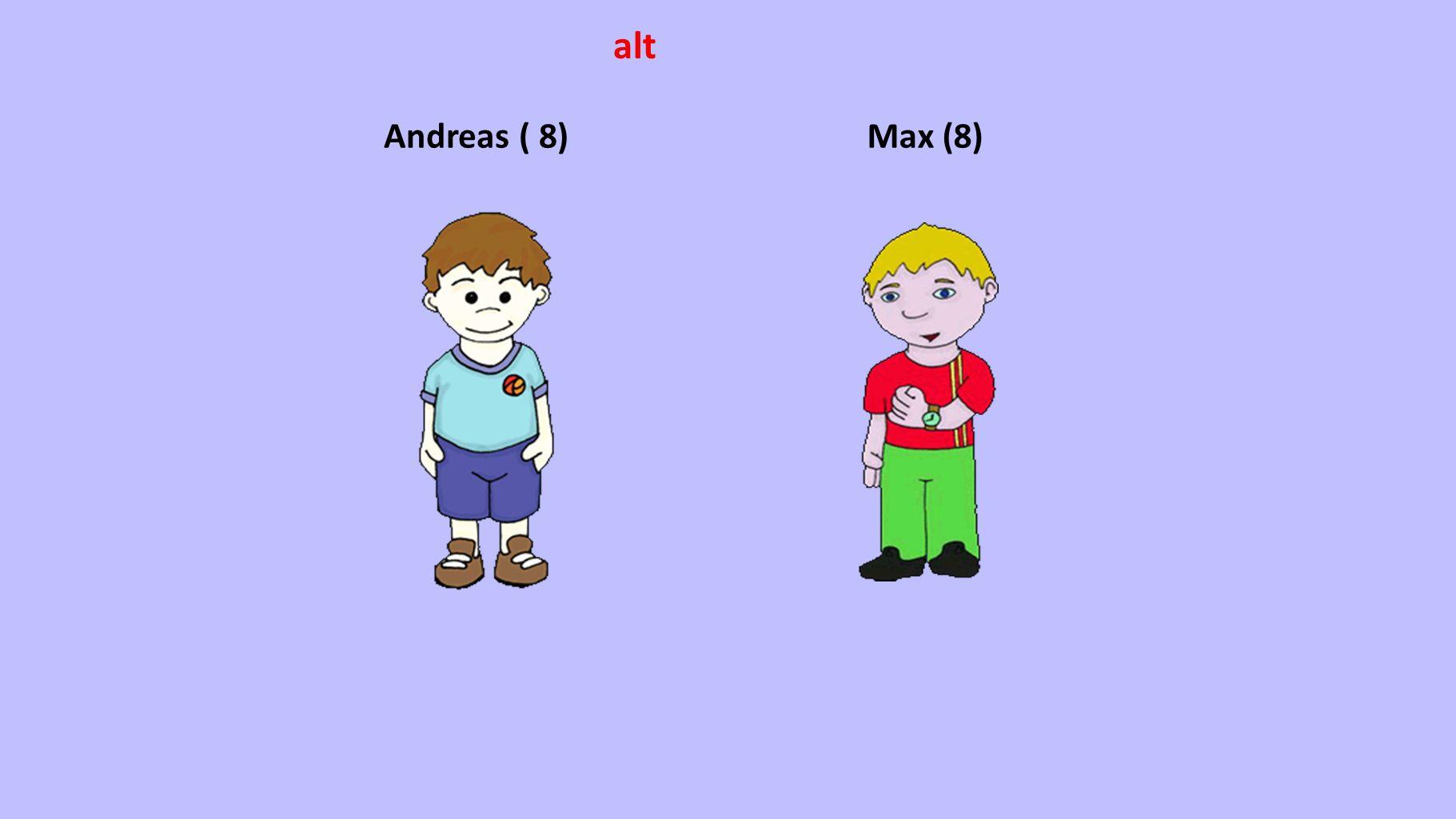 Andreas ( 8)Max (8) alt
