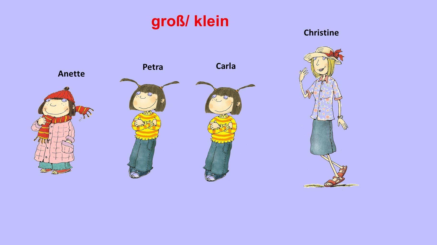 Petra Anette Carla groß/ klein Christine