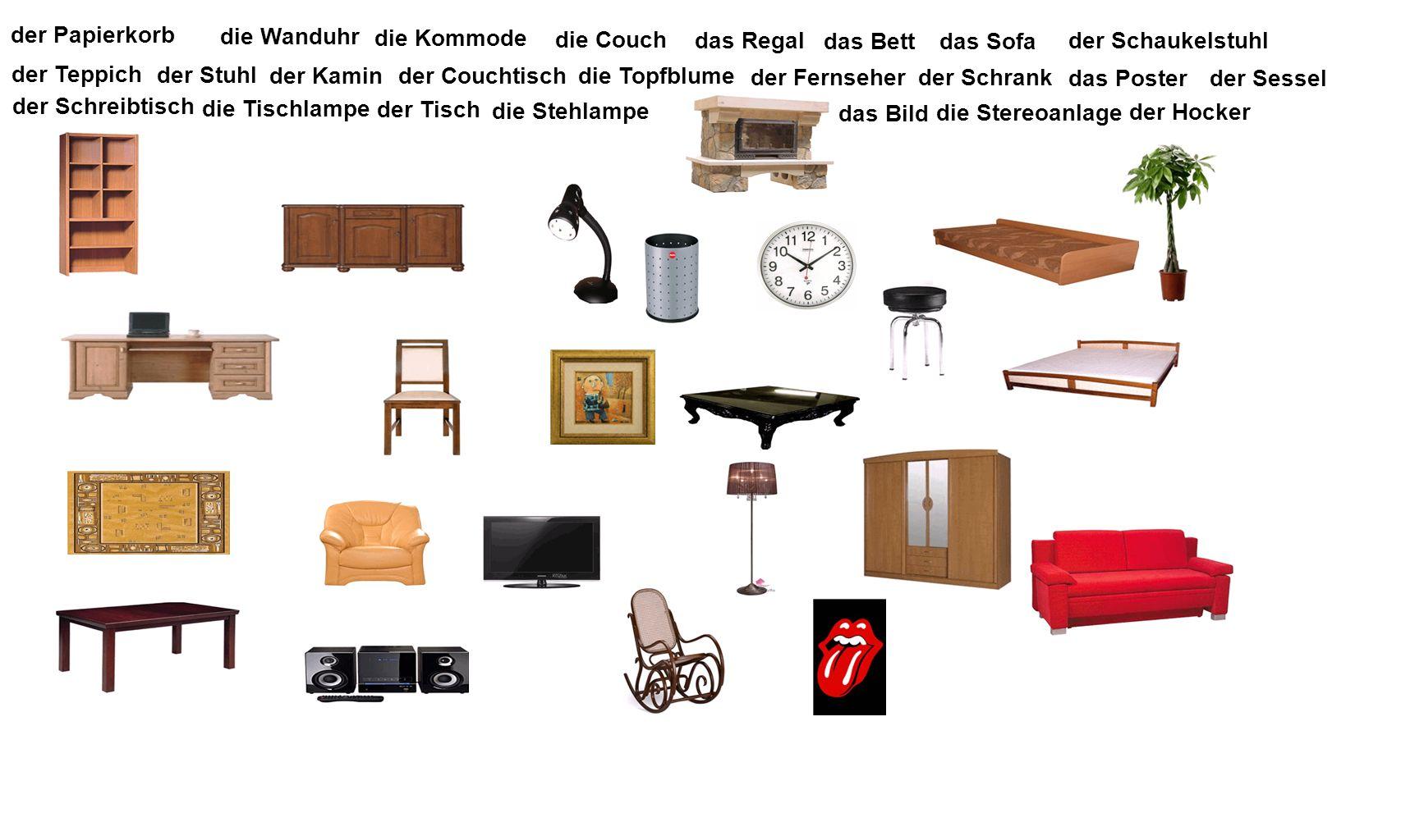 das Regal die Kommode der Schreibtisch der Stuhl der Teppich der Tisch die Stereoanlage der Sessel die Tischlampe der Papierkorb der Fernseher die Ste