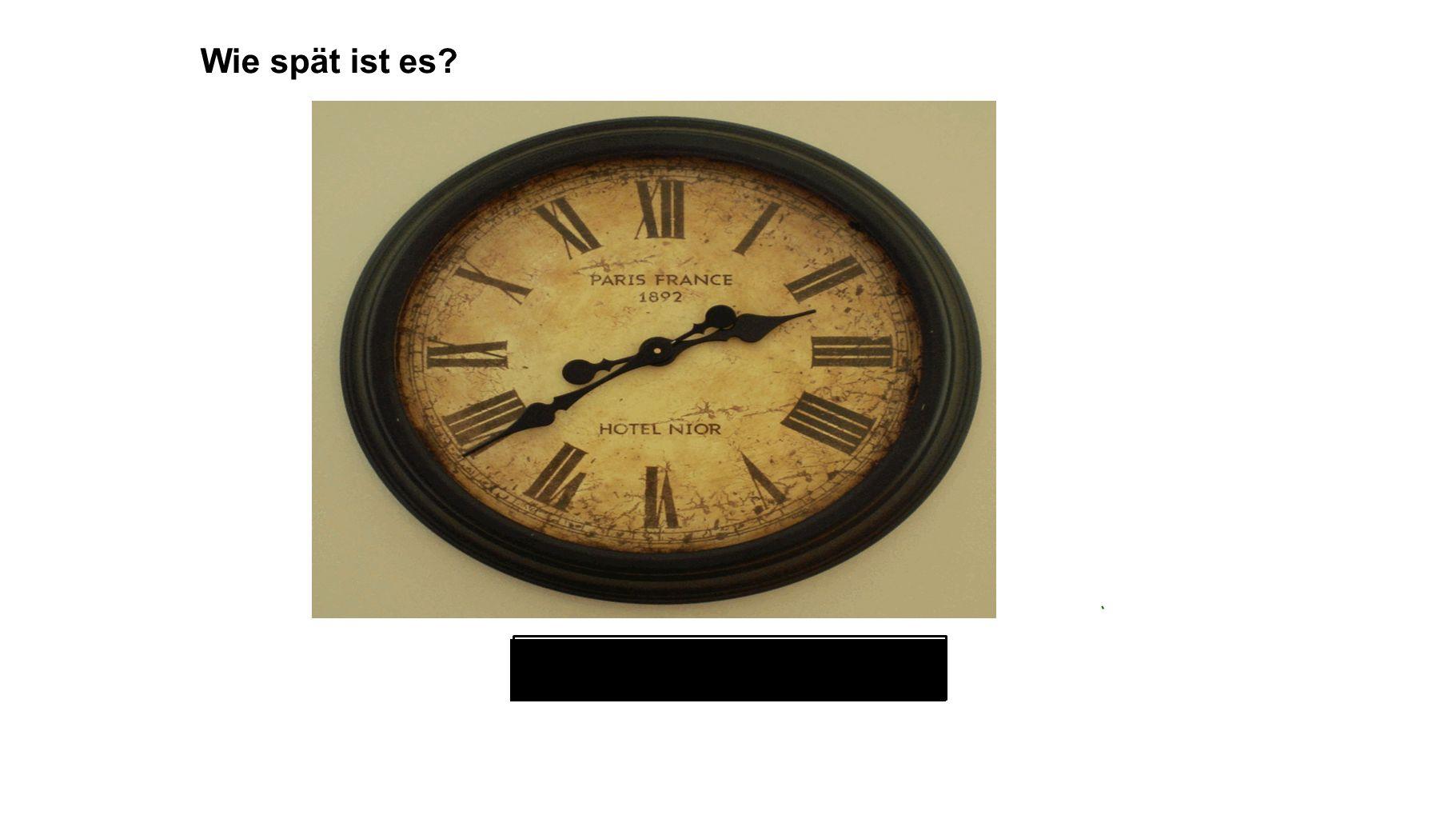 einundzwanzig vor drei Wie spät ist es?