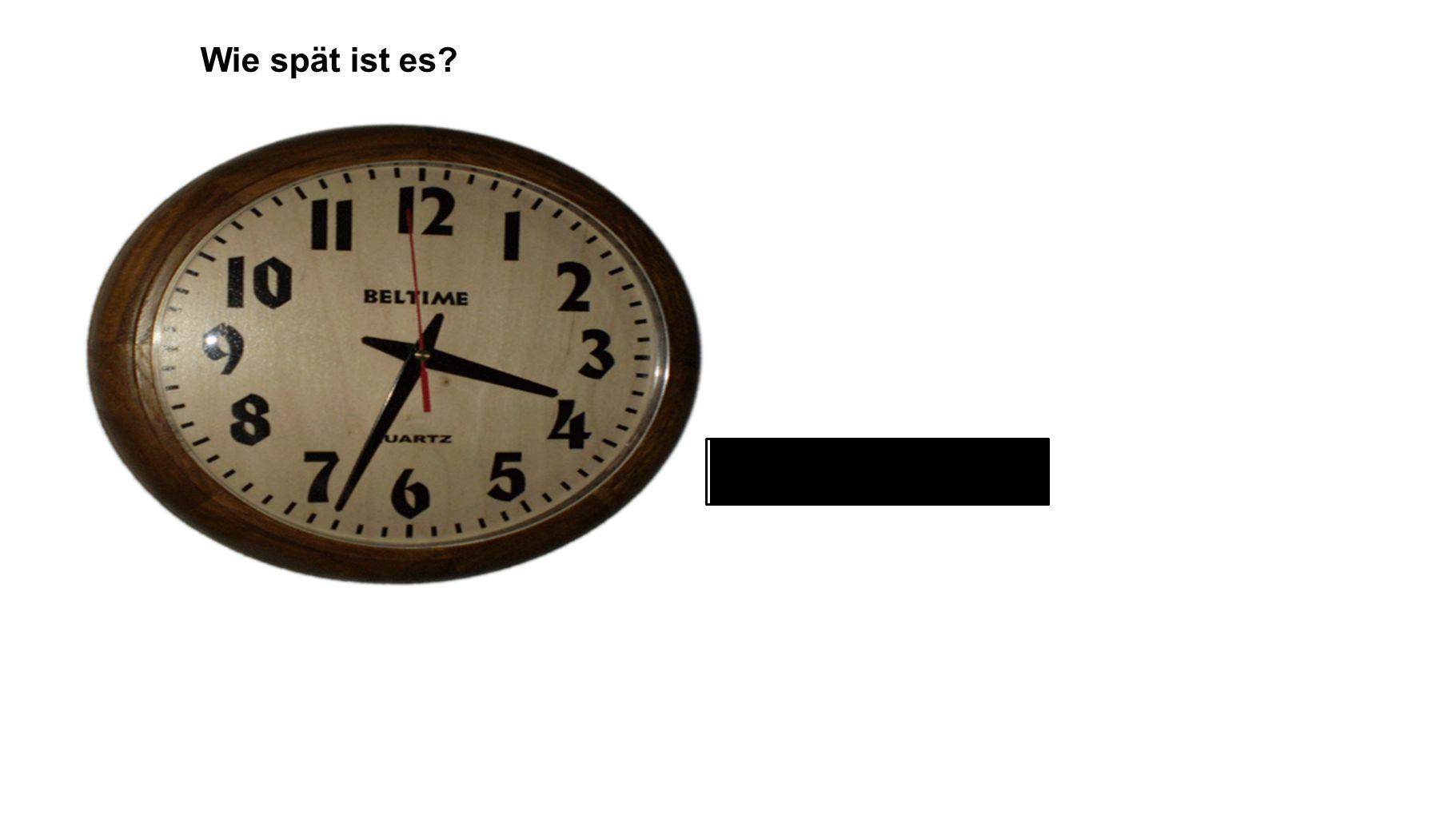 vier nach halb vier Wie spät ist es?
