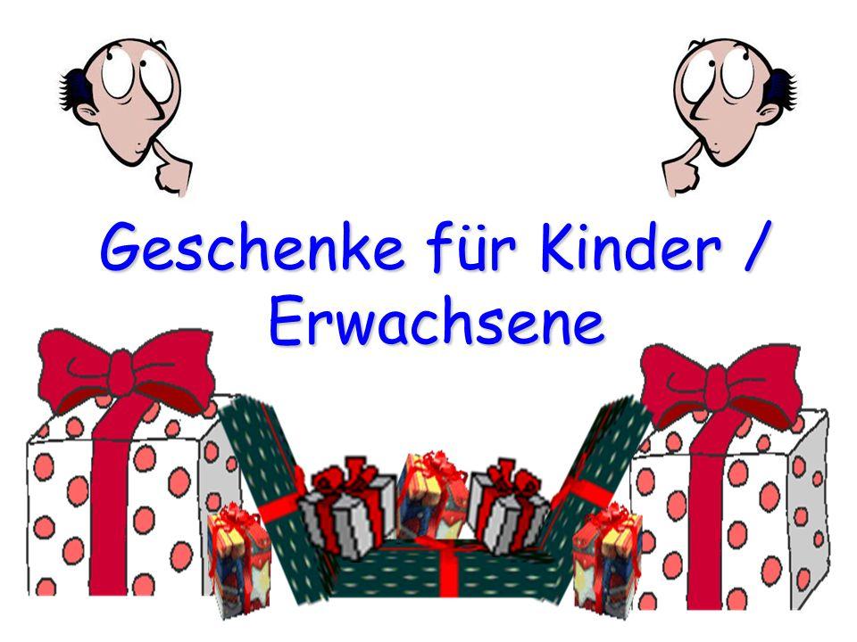 Geschenke für Kinder / Erwachsene
