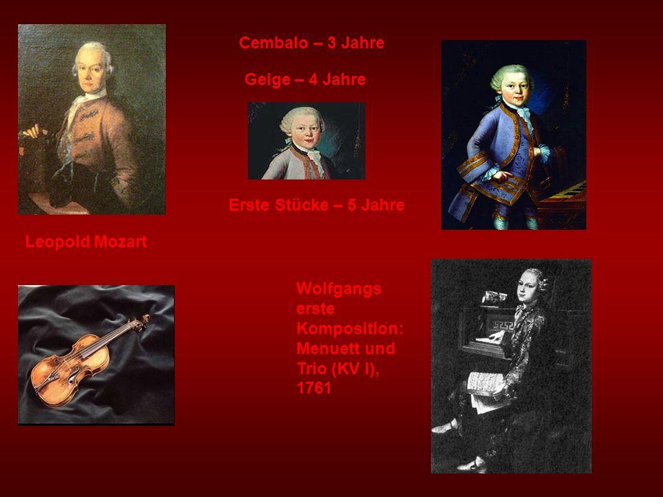 Leopold Mozart Cembalo – 3 Jahre Geige – 4 Jahre Erste Stücke – 5 Jahre Wolfgangs erste Komposition: Menuett und Trio (KV I), 1761