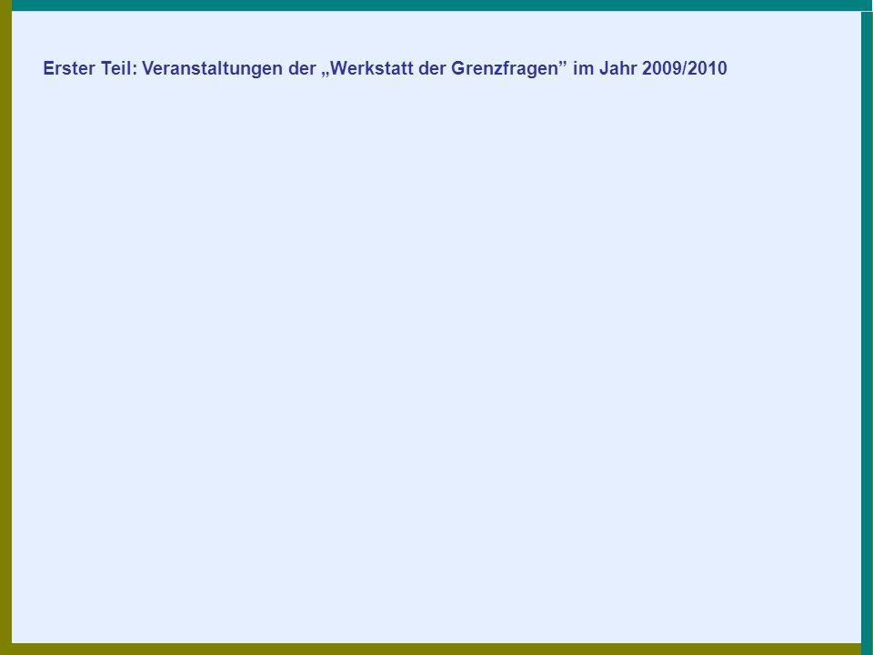 Erster Teil: Veranstaltungen der Werkstatt der Grenzfragen im Jahr 2009/2010