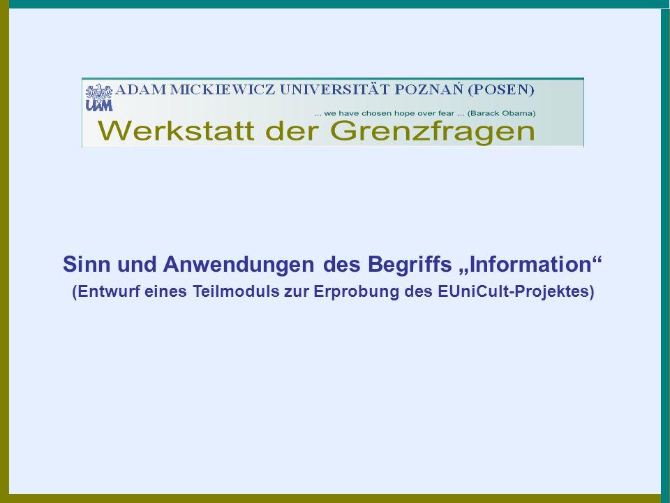Sinn und Anwendungen des Begriffs Information (Entwurf eines Teilmoduls zur Erprobung des EUniCult-Projektes)
