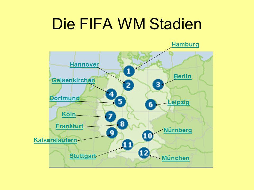 Die FIFA WM Stadien Hamburg Hannover Berlin Gelsenkirchen Dortmund Leipzig Köln Frankfurt Kaiserslautern Nürnberg Stuttgart München
