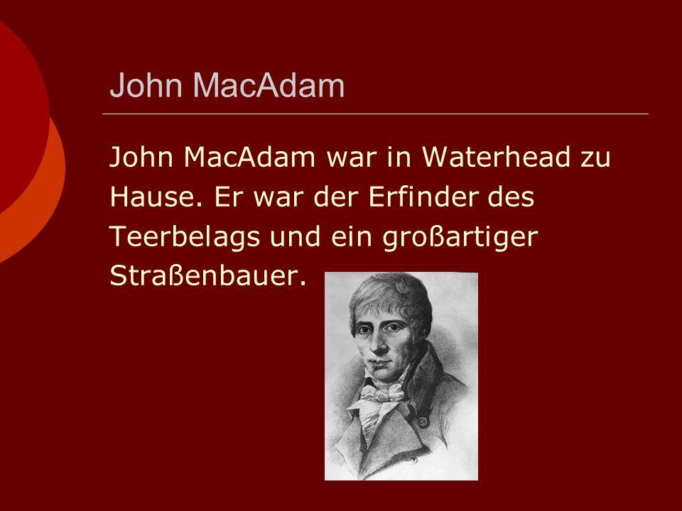 John MacAdam John MacAdam war in Waterhead zu Hause.
