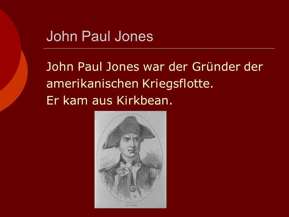 John Paul Jones John Paul Jones war der Gründer der amerikanischen Kriegsflotte.