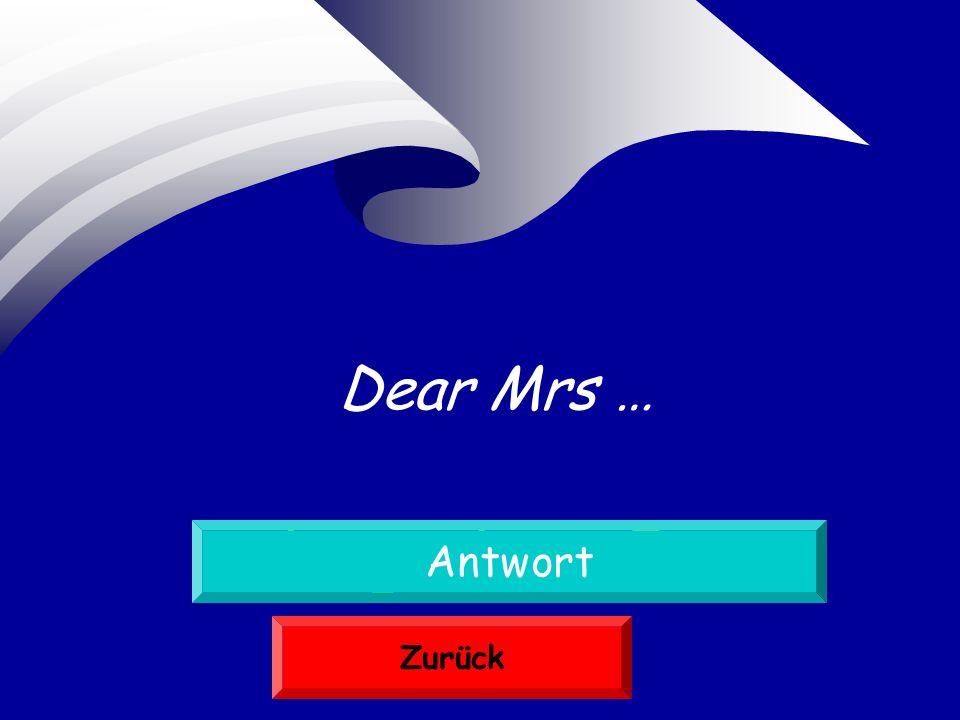 Sehr geehrte Frau Antwort Zurück Dear Mrs …