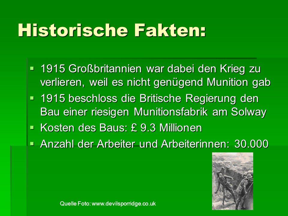 Historische Fakten: 1915 Großbritannien war dabei den Krieg zu verlieren, weil es nicht genügend Munition gab 1915 Großbritannien war dabei den Krieg