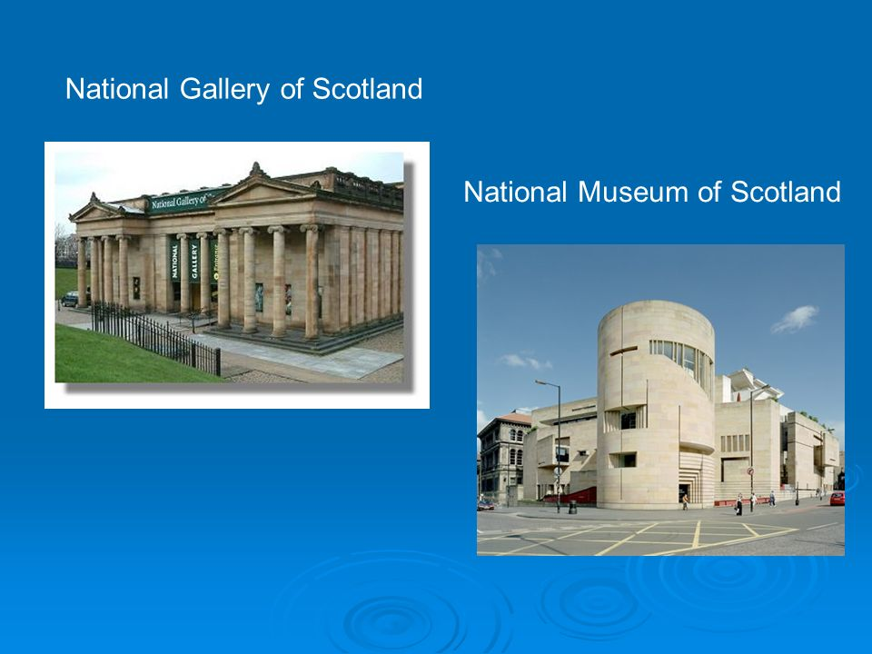 National Gallery of Scotland National Museum of Scotland