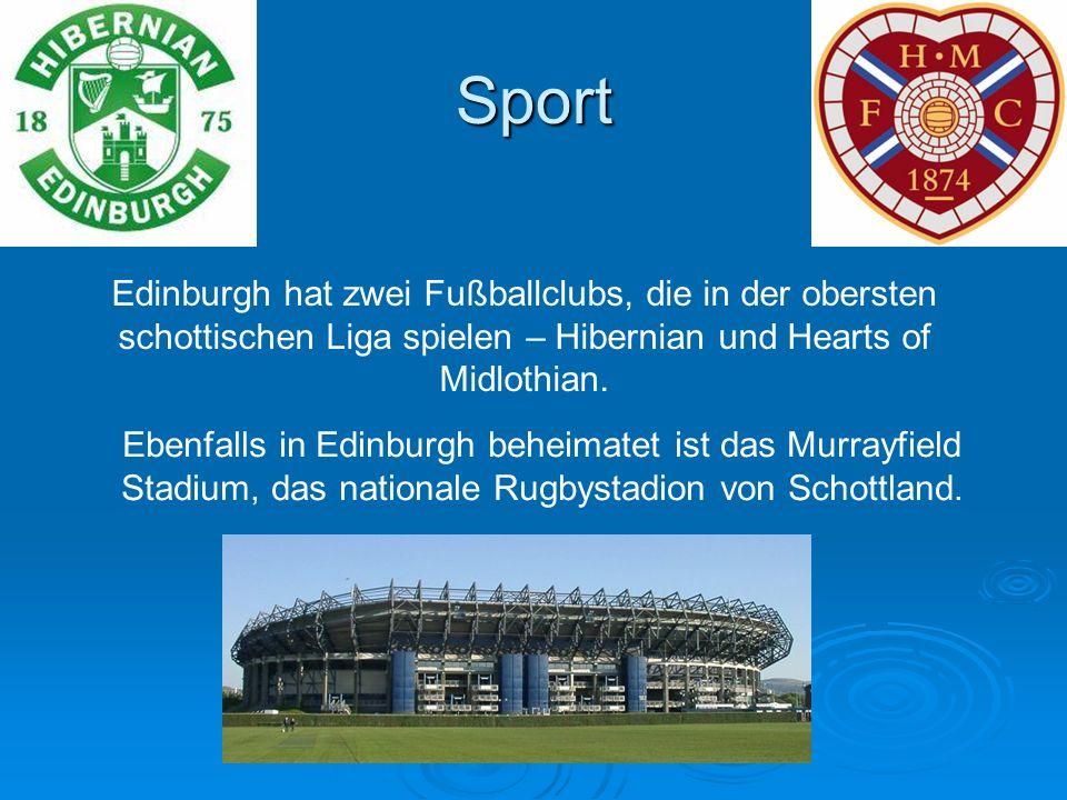 Sport Edinburgh hat zwei Fußballclubs, die in der obersten schottischen Liga spielen – Hibernian und Hearts of Midlothian. Ebenfalls in Edinburgh behe