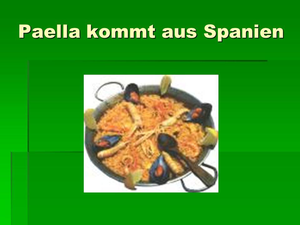Paella kommt aus Spanien