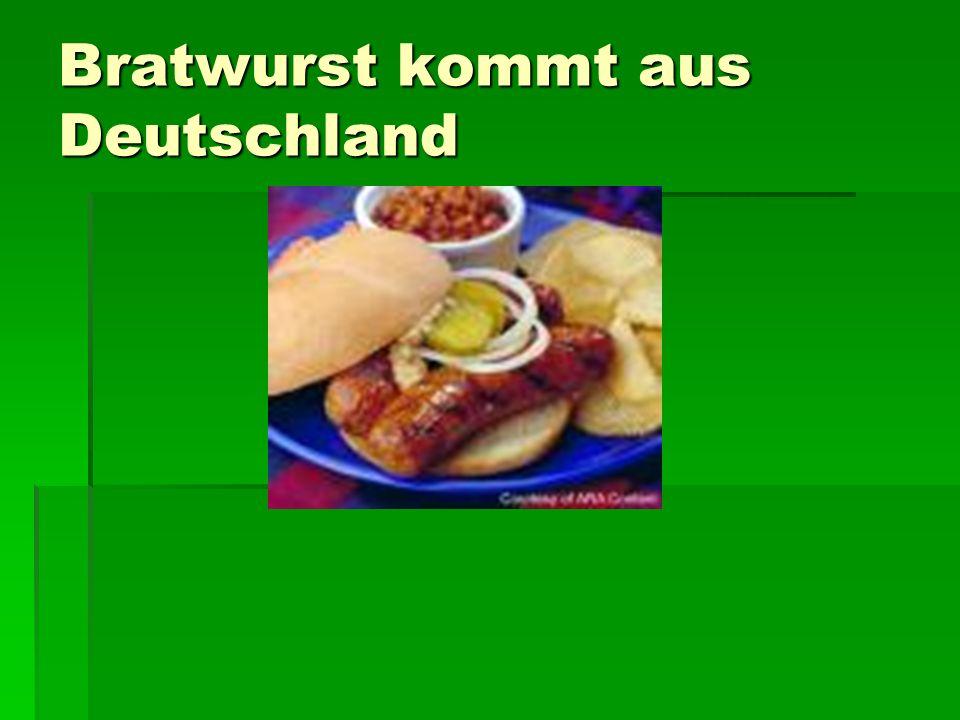 Bratwurst kommt aus Deutschland