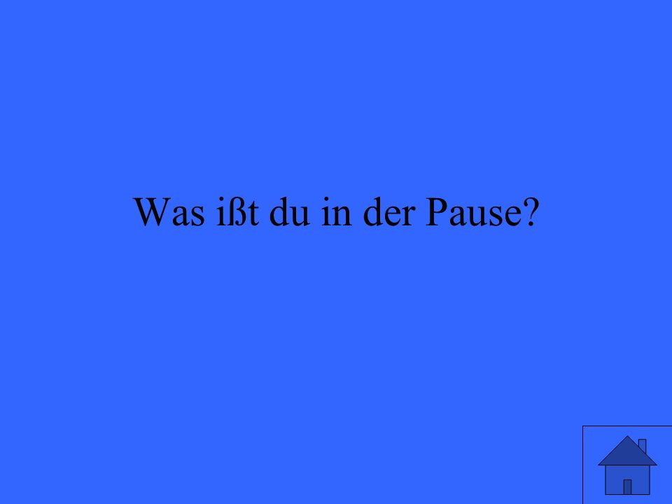 Was ißt du in der Pause?